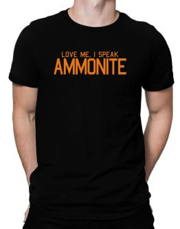 Love Me, I Speak Ammonite Men T-Shirt