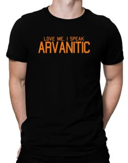 Love Me, I Speak Arvanitic Men T-Shirt