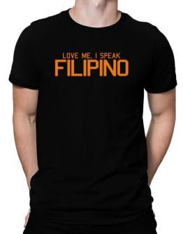 Love Me, I Speak Filipino Men T-Shirt
