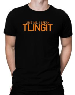 Love Me, I Speak Tlingit Men T-Shirt