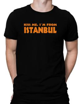 """  KISS ME, I AM FROM Istanbul "" Men T-Shirt"