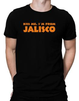 """  KISS ME, I AM FROM Jalisco "" Men T-Shirt"