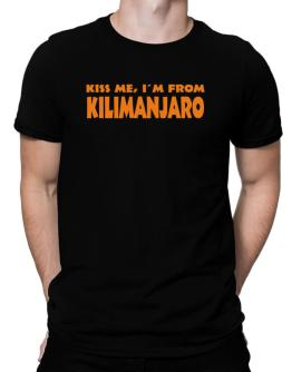 """  KISS ME, I AM FROM Kilimanjaro "" Men T-Shirt"