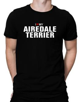 I Love My Airedale Terrier Men T-Shirt