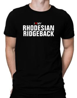 I Love My Rhodesian Ridgeback Men T-Shirt