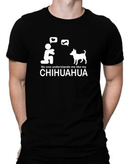 No One Understands Me Like My Chihuahua Men T-Shirt