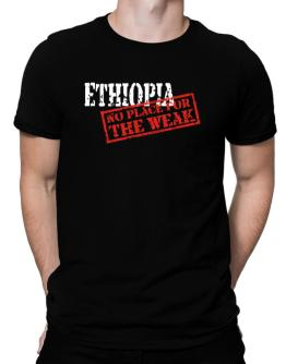 Ethiopia No Place For The Weak Men T-Shirt