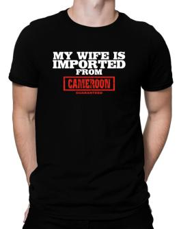 My Wife Is Imported From Cameroon Guaranteed Men T-Shirt