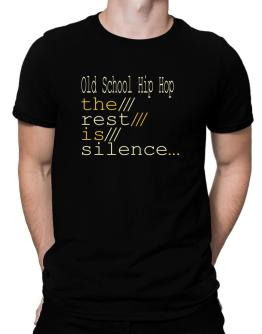 Old School Hip Hop The Rest Is Silence... Men T-Shirt