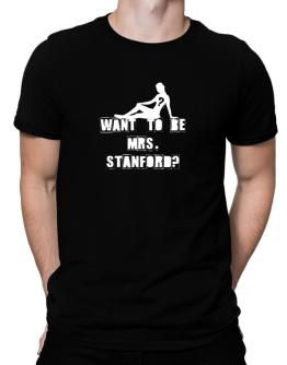 Want To Be Mrs. Stanford? Men T-Shirt