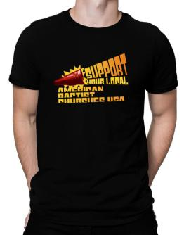 Support Your Local American Baptist Churches Usa Men T-Shirt