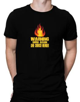 Warning - Born Again Ame Church Member Men T-Shirt