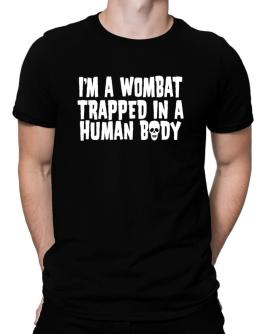 I Am Wombat Trapped In A Human Body Men T-Shirt