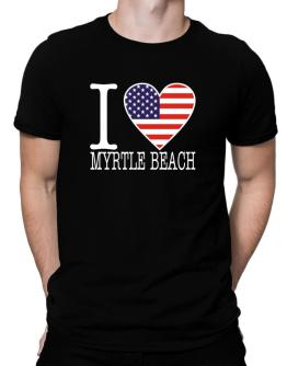 """ I love Myrtle Beach - American Flag "" Men T-Shirt"