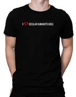 I love Secular Humanists Girls Men T-Shirt