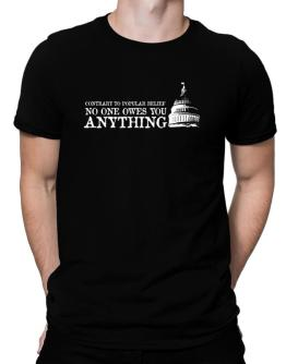 No one owes you anything Men T-Shirt