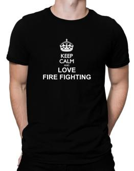 Keep calm and love Fire Fighting Men T-Shirt