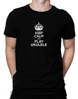 Keep calm and play Ukulele Men T-Shirt