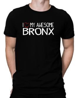 I love my awesome Bronx Men T-Shirt