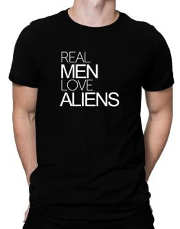 Real men love Aliens Men T-Shirt