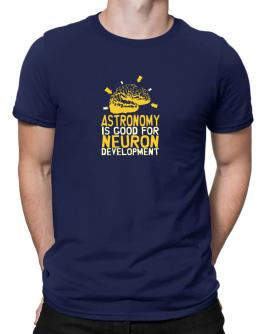 Astronomy Is Good For Neuron Development Men T-Shirt