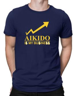 Aikido ... Is My Business Men T-Shirt