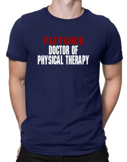 Future Doctor Of Physical Therapy Men T-Shirt