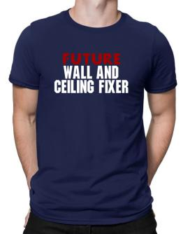 Future Wall And Ceiling Fixer Men T-Shirt