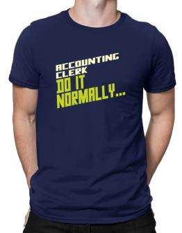 Accounting Clerk Do It Normally ... Men T-Shirt