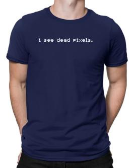 I see dead pixels Men T-Shirt