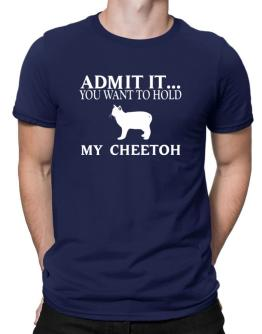 Admit it you want to hold my Cheetoh Men T-Shirt