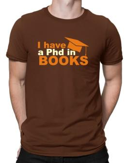 I Have A Phd In Books Men T-Shirt