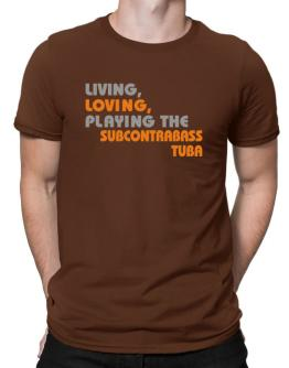 Living Loving Playing The Subcontrabass Tuba Men T-Shirt