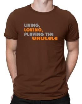 Living Loving Playing The Ukulele Men T-Shirt