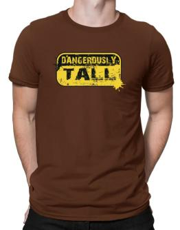 Dangerously Tall Men T-Shirt