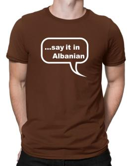 Say It In Albanian Men T-Shirt