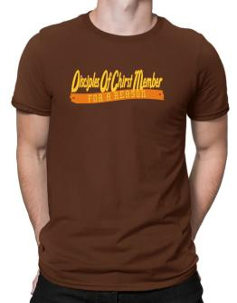 Disciples Of Chirst Member For A Reason Men T-Shirt