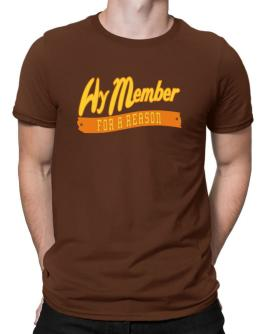 Hy Member For A Reason Men T-Shirt