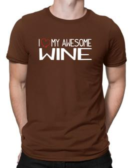 I love my awesome Wine Men T-Shirt