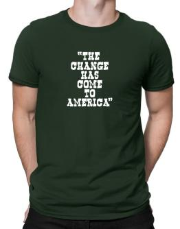 Change Has Come To America Men T-Shirt