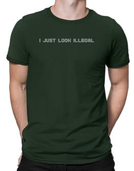 I just look illegal Men T-Shirt