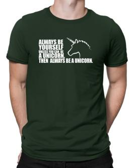 Always be a unicorn Men T-Shirt