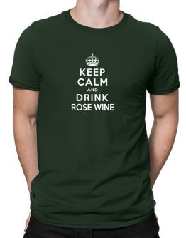 Keep calm and drink Rose Wine Men T-Shirt