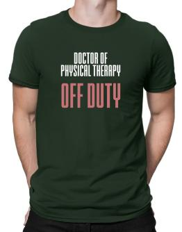 Doctor Of Physical Therapy off duty Men T-Shirt
