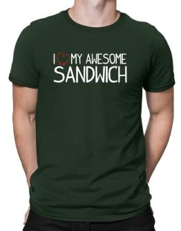 I love my awesome Sandwich Men T-Shirt