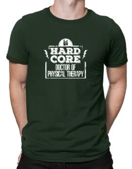 Hardcore Doctor Of Physical Therapy 2 Men T-Shirt