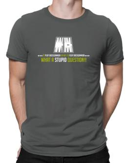 To play Backgammon or not to play Backgammon, what a stupid question!! Men T-Shirt