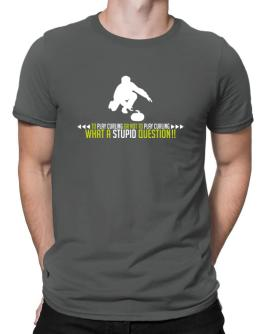 To play Curling or not to play Curling, what a stupid question!! Men T-Shirt