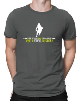 To play Lacrosse or not to play Lacrosse, what a stupid question!! Men T-Shirt
