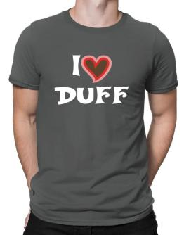 I Love Duff Men T-Shirt